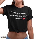 This Mom Does Laundry and Plays Defense - Live Tuff