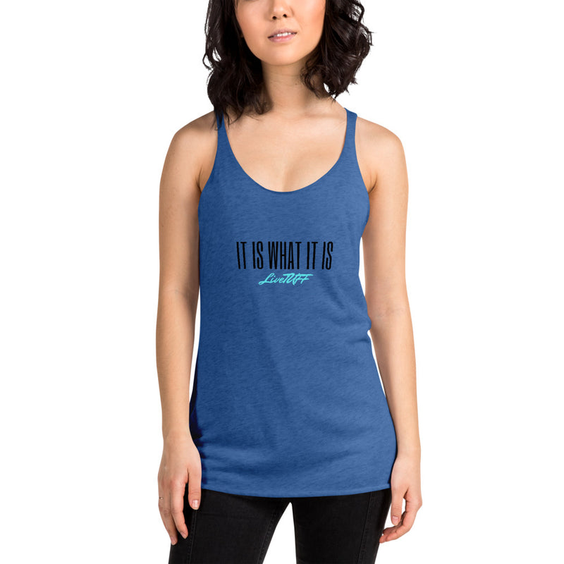 It is what it is - Women's Racerback Tank - Live Tuff