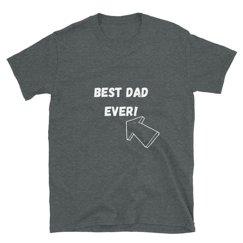 BEST DAD EVER!  - Short-Sleeve Unisex T-Shirt - Live Tuff
