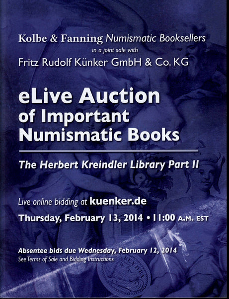 KOLBE AUCTION 2014.THE HERBERT KREINDLER NUMISMATIC LIBRARY  PART II