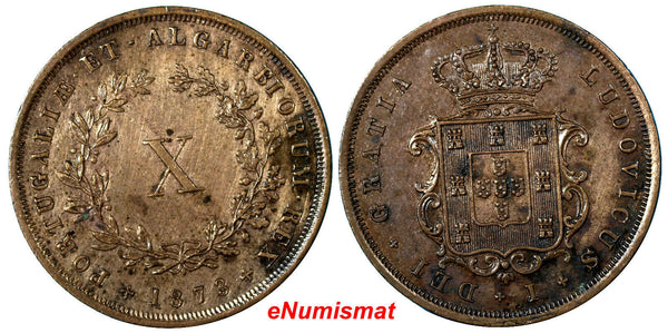 Portugal Luiz I Copper 1873 10  X Reis  aUnc Condition  KM# 514 (7172)