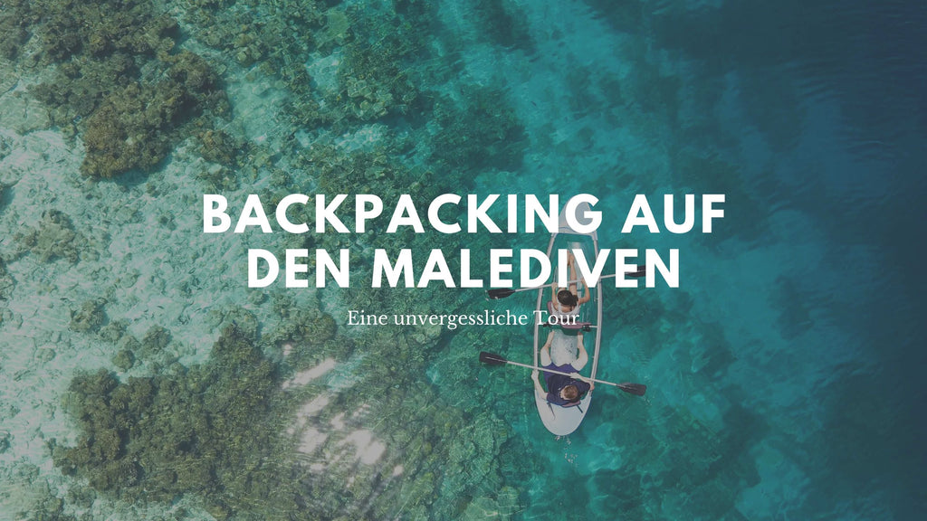 Malediven Backpacking