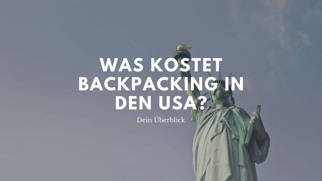 Backpacking in den USA - Die Kosten