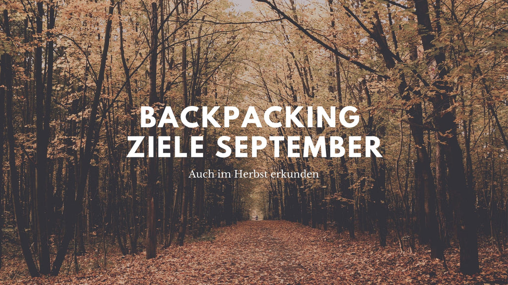 Backpacking Ziele im September