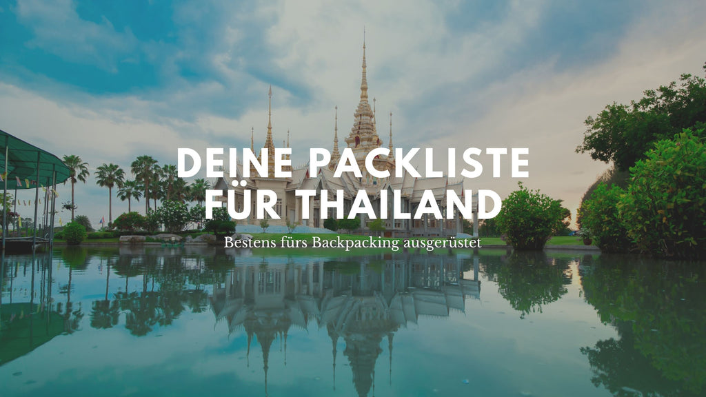 Backpacking Packliste Thailand