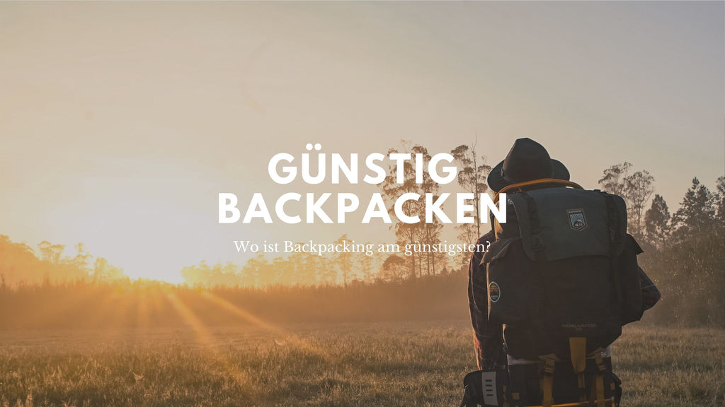 Wo Ist Backpacking am Billigsten?