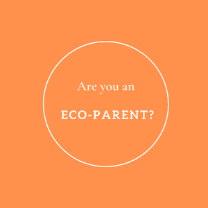 Are you an Eco-Parent?