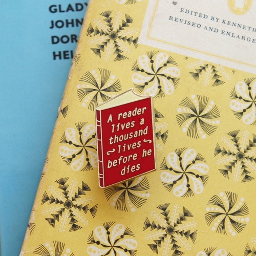 A reader lives a thousand lives before he dies book enamel pin *WAS £7*