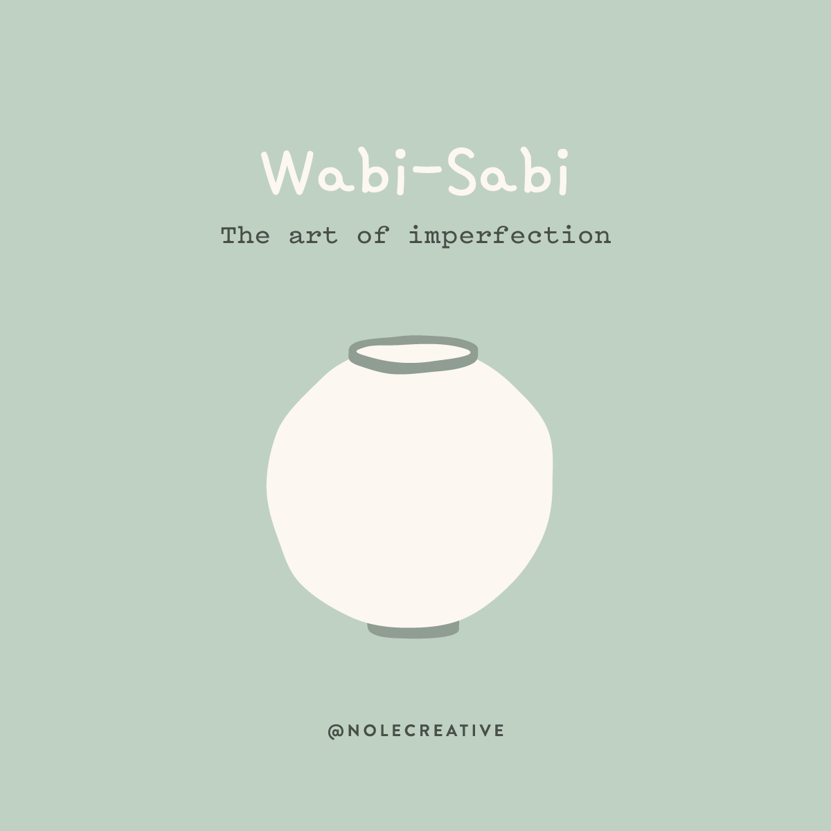 wabi sabi the art of imperfection moon jar 달항아리 nolecreative nole creative