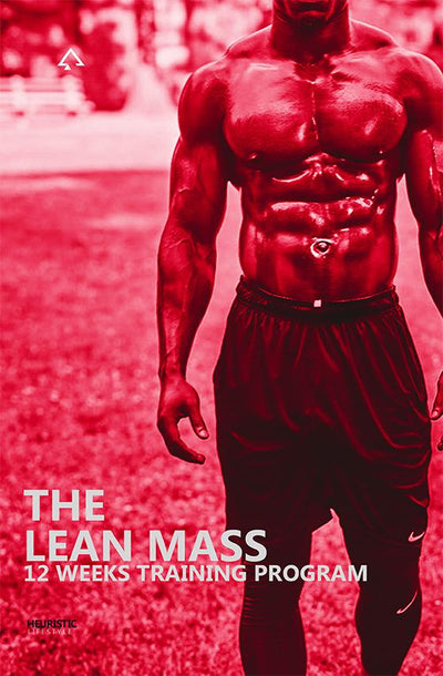 THE LEAN MASS – 12 WEEKS TRAINING PROGRAM - Heuristic Lifestyle