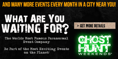 Ghost Hunt Events and Official Paranormal Fan Events
