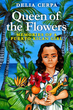 Load image into Gallery viewer, Queen of the Flowers - Memories of a Puerto Rican Girl