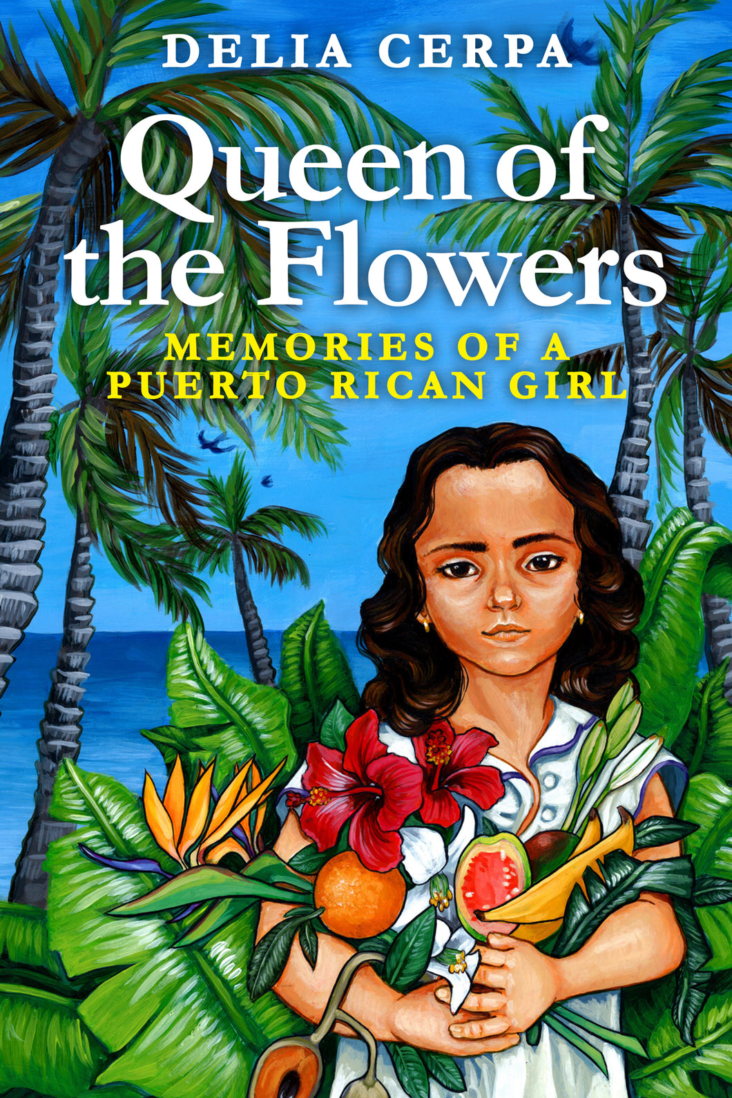 Queen of the Flowers - Memories of a Puerto Rican Girl