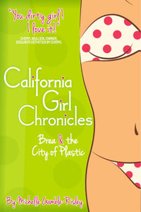California Girl Cronicles: Brea and The City of Plastic