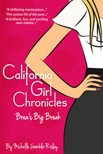 Load image into Gallery viewer, California Girl Chronicles - Brea's Big Break