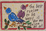 The Best Reason to be Happy