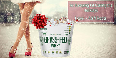 Keeping Fit through the Holiday Season - Grassfed Whey Protein Powder