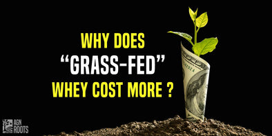 Why Does Grass-fed Whey Cost More?