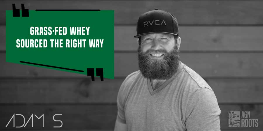 AGN Roots - Founder & CEO Adam S. - Who Founded AGN Roots Grass-Fed Whey?