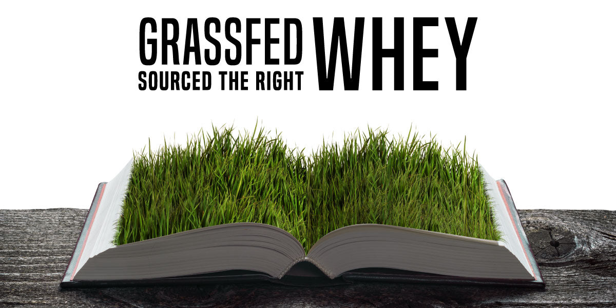 We Make Grassfed Whey and Source it the Right Way