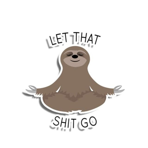 Let the Sloth Go Sticker - Sloth Gift shop