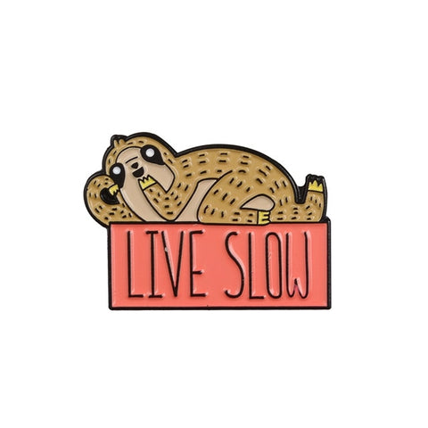 Live Slow Sloth Pin Badge - Sloth Gift shop