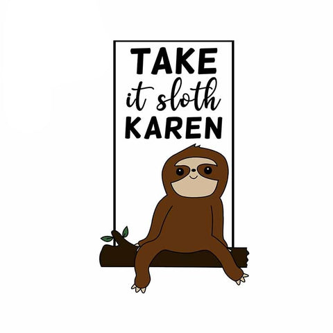 Take It Sloth Karen Sticker