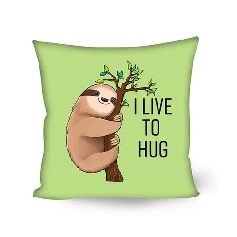 I Live to Hug Sloth Cushion Cover - Sloth Gift shop