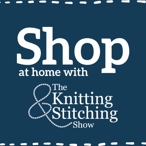 The Knitting & Stitching Show goes virtual!