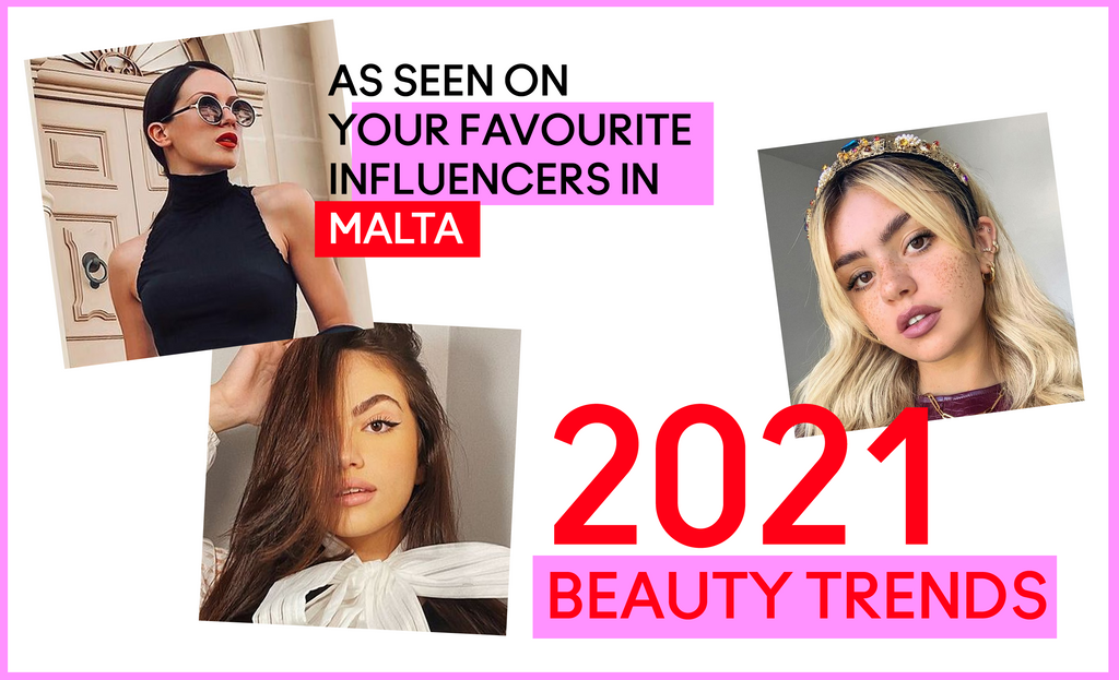 Your favourite Influencers' looks define the top Beauty Trends for 2021!