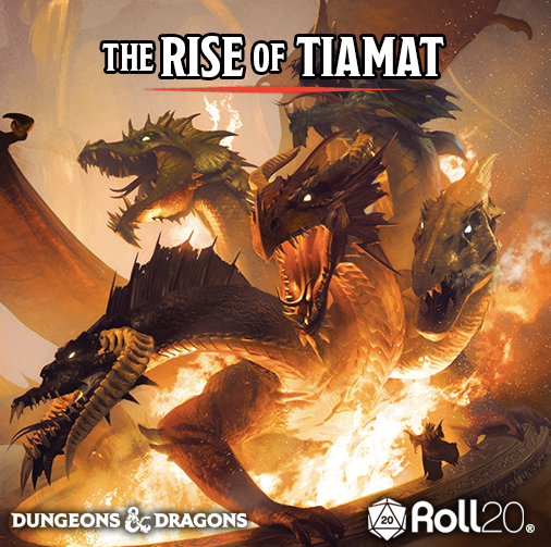 Rise of Tiamat Thursdays 6:30pm