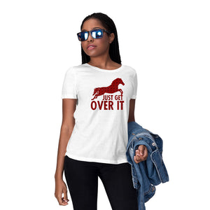 horse t shirt, white t shirt, just get over it