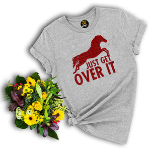 just get over it, horse t shirt, animal t shirt, gray t shirt