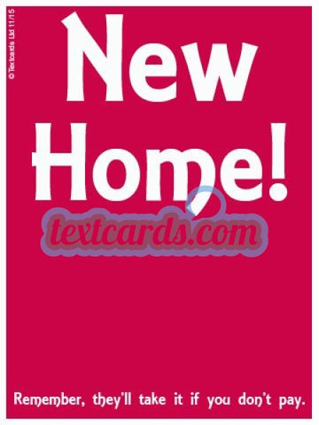 New Home Keep Up The Payments! Textcard