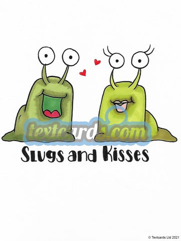 Slugs And Kisses Textcard