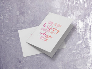 Looks Like your Birthday is Going to be Very Exclusive this Year Card