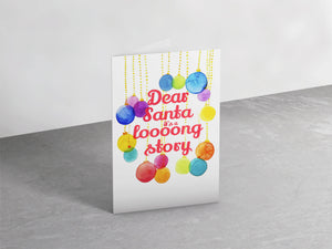 Dear Santa It's A Long Story Card
