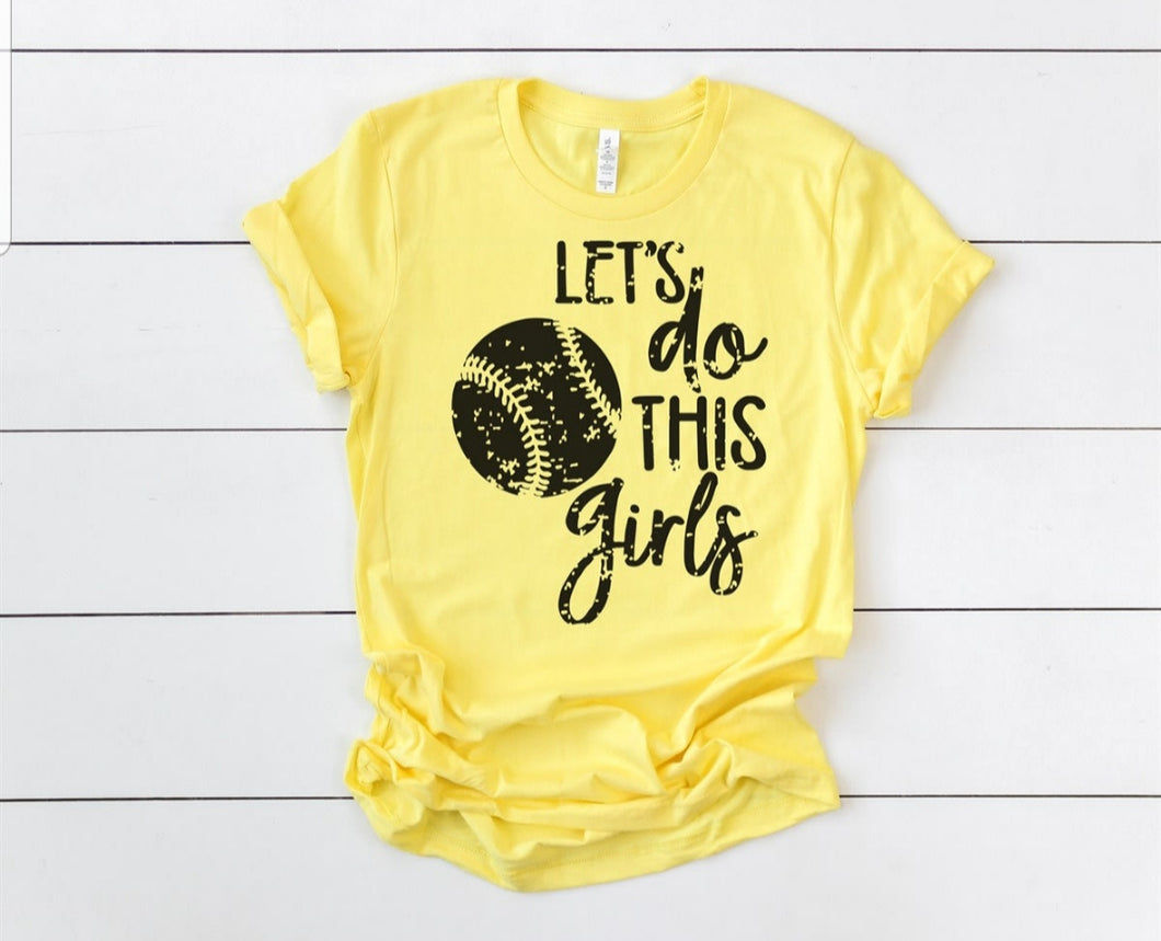 Let's do this Girls, Distressed Softball all Tee, Choose Shirt Color - The Hot Polka Dot