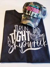 Load image into Gallery viewer, SHIRT OF THE DAY - I run a Tight Shipwreck, Funny Mom Wife Shirt