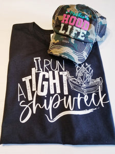 SHIRT OF THE DAY - I run a Tight Shipwreck, Funny Mom Wife Shirt