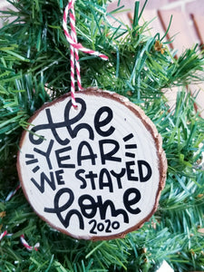 Wood Slice Christmas Ornament THE YEAR WE STAYED HOME 2020, Rustic Woodsy Christmas Decor