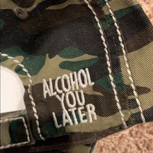 Load image into Gallery viewer, Camo Print ALCOHOL YOU LATER Distressed Baseball Hat - The Hot Polka Dot