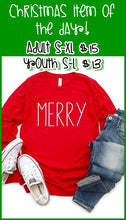 "Load image into Gallery viewer, CHRISTMAS ITEM OF THE DAY - 11/3 - RED LONG SLEEVE ""MERRY"" - ADULTS & YOUTH"