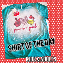 Load image into Gallery viewer, SHIRT OF THE DAY - Peace Love Grinch *BLEACH TEE*