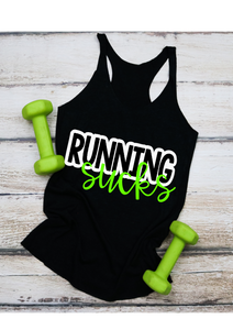Running Sucks Tank Top, Workout Shirt,  Workout, Gym, Training Tank Top or Tee, Choose Colors - The Hot Polka Dot