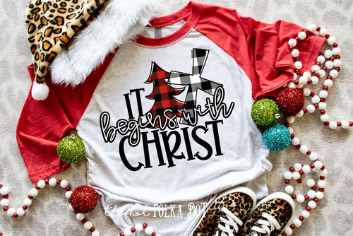 It begins with CHRIST Christmas Shirt, Buffalo Plaid Jesus is the Reason Raglan - The Hot Polka Dot