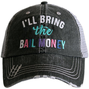 I'll bring the BAIL MONEY, Embroidered Hat, Girls Weekend Distressed Trucker Hat - The Hot Polka Dot
