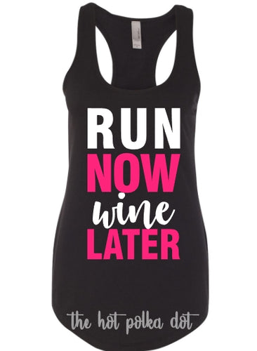 RUN Now WINE Later, Workout, Gym, Training Tank Top or Tee, Choose Colors - The Hot Polka Dot