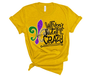 WE Don't Hide the Crazy MARDI GRAS Shirt, Choose Shirt Style & Color - The Hot Polka Dot