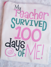 Load image into Gallery viewer, Girls 100th Day of School Shirt, My Teacher Survived 100 Days of Me - The Hot Polka Dot